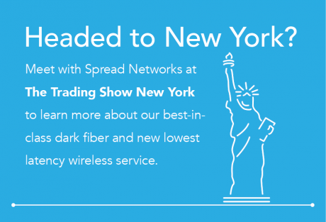 Meet with Spread Networks at The Trading Show New York